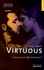 Trilogie quantum - tome 1 Virtuous eBook by Alexandra Moreau, Marie Force