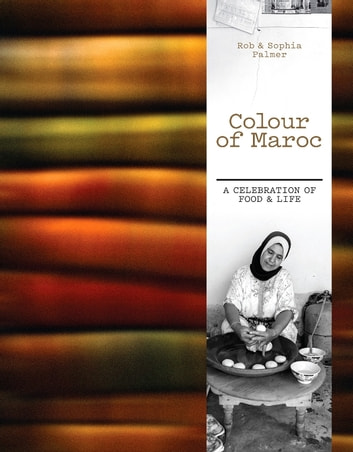 Colour of Maroc ebook by Rob Palmer,Sophia Palmer