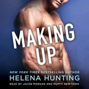 Making Up - A Shacking Up Novel audiobook by Helena Hunting