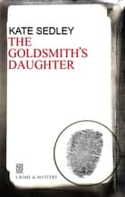 The Goldsmith's Daughter ebook by Kate Sedley