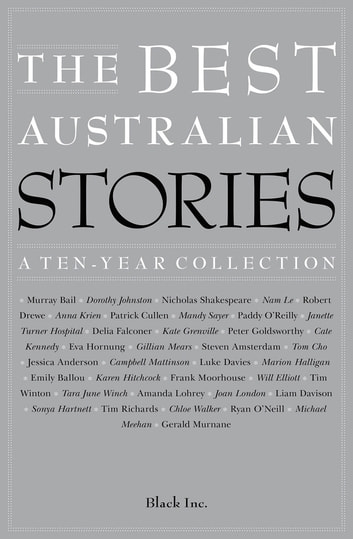 The Best Australian Stories - A Ten-Year Collection eBook by
