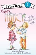 Fancy Nancy and the Too-Loose Tooth ebook by Jane O'Connor, Robin Preiss Glasser