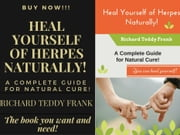 A Teaser For Heal Yourself of Herpes Naturally! A Complete Guide for Natural Cure! ebook by Kobo.Web.Store.Products.Fields.ContributorFieldViewModel