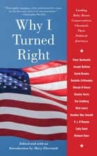 Why I Turned Right - Leading Baby Boom Conservatives Chronicle Their Political Journeys eBook by Mary Eberstadt