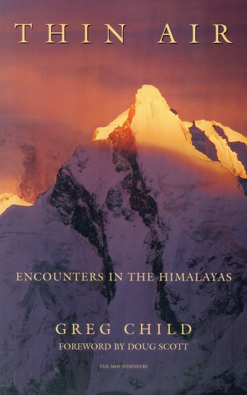 Thin Air - Encounters in the Himalayas ebook by Greg Child
