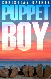Puppet Boy ebook by Christian Baines