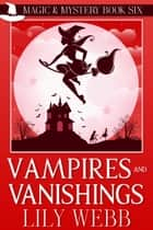 Vampires and Vanishings ebook by Lily Webb