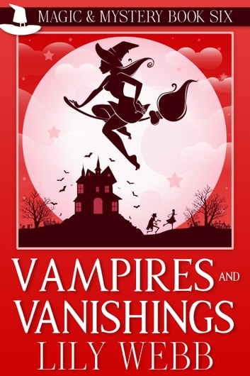 Vampires and Vanishings - Paranormal Cozy Mystery ebook by Lily Webb