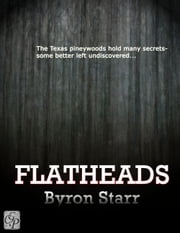 Flatheads ebook by Byron Starr