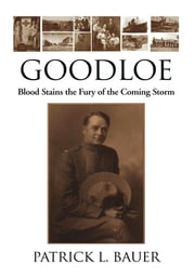 Goodloe - Blood Stains the Fury of the Coming Storm ebook by Patrick L. Bauer