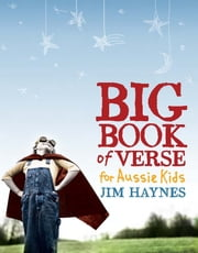The Big Book of Verse for Aussie Kids ebook by Edited by Jim Haynes