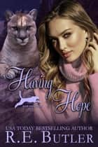Having Hope (Ashland Pride Book Eleven) ebook by R.E. Butler