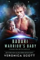 Badari Warrior's Baby ebook by Veronica Scott