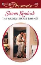 The Greek's Secret Passion ebook by Sharon Kendrick