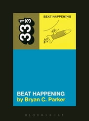 Beat Happening's Beat Happening ebook by Bryan C. Parker