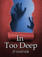 In Too Deep - Carlie Simmons Post-Apocalyptic Thriller, #2 ebook by JT Sawyer