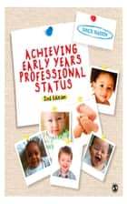 Achieving Early Years Professional Status ebook by Denise Reardon