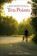 Ten Points ebook by Bill Strickland