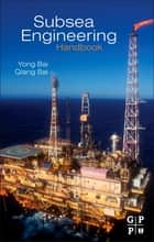 Subsea Engineering Handbook ebook by Yong Bai, Qiang Bai
