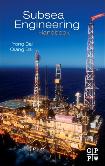 Subsea Engineering Handbook ebook by Yong Bai,Qiang Bai