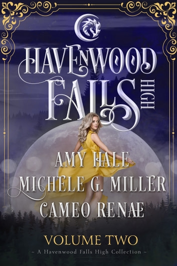 Havenwood Falls High Volume Two - A Havenwood Falls High Collection ebook by Cameo Renae,Michele G. Miller,Amy Hale