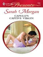 Capelli's Captive Virgin ebook by Sarah Morgan