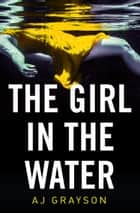 The Girl in the Water ebook by
