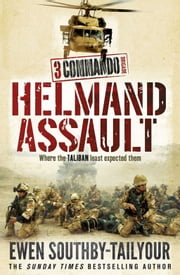 3 Commando: Helmand Assault ebook by Ewen Southby-Tailyour