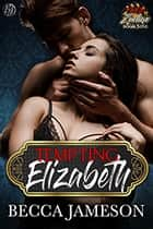 Tempting Elizabeth ebook by Becca Jameson