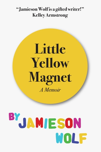 Little Yellow Magnet ebook by Jamieson Wolf