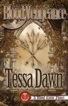 Blood Vengeance ebook by Tessa Dawn