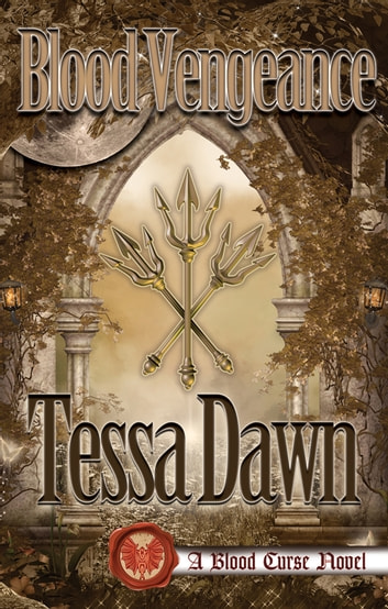 Blood Vengeance - A Blood Curse Novel ebook by Tessa Dawn