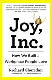 Joy, Inc. - How We Built a Workplace People Love ebook by Kobo.Web.Store.Products.Fields.ContributorFieldViewModel