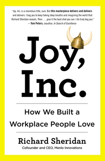 Joy, Inc. - How We Built a Workplace People Love eBook by Richard Sheridan