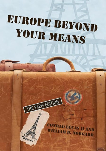 Europe Beyond Your Means - The Paris Edition ebook by Conrad Lucas II and William D. Norgard