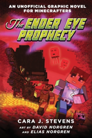 The Ender Eye Prophecy - An Unofficial Graphic Novel for Minecrafters, #3 ebook by Cara J. Stevens