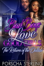 Bad Boys Love Good Girls - The Return of the Outlaw ebook by Porscha Sterling