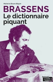 Brassens - Le dictionnaire piquant - Vocabulaire musical ebook by Michel Bilquin, Bruno Bilquin
