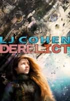 Derelict ebook by LJ Cohen