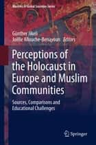 Perceptions of the Holocaust in Europe and Muslim Communities ebook by Günther Jikeli,Joëlle Allouche-Benayoun