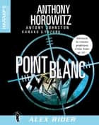 Alex Rider 2 - Point Blanc VOST ebook by Anthony Horowitz