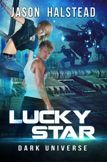 Lucky Star - Dark Universe, #6 ebook by Jason Halstead