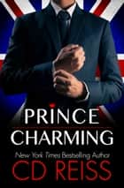 Prince Charming ebook by CD Reiss