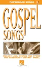 Gospel Songs (Songbook) ebook by Hal Leonard Corp.