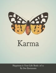 Karma - Happiness in Your Life - Book One ebook by Doe Zantamata