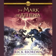 The Heroes of Olympus, Book Three: The Mark of Athena audiobook by Rick Riordan