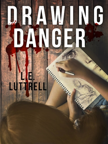 Drawing Danger ebook by L.E. Luttrell