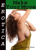 Erotica: Make Your Move, Story Taster ebook by