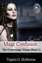 Mage Confusion ebook by Virginia G. McMorrow