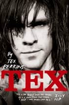 Tex ebook by Tex Perkins